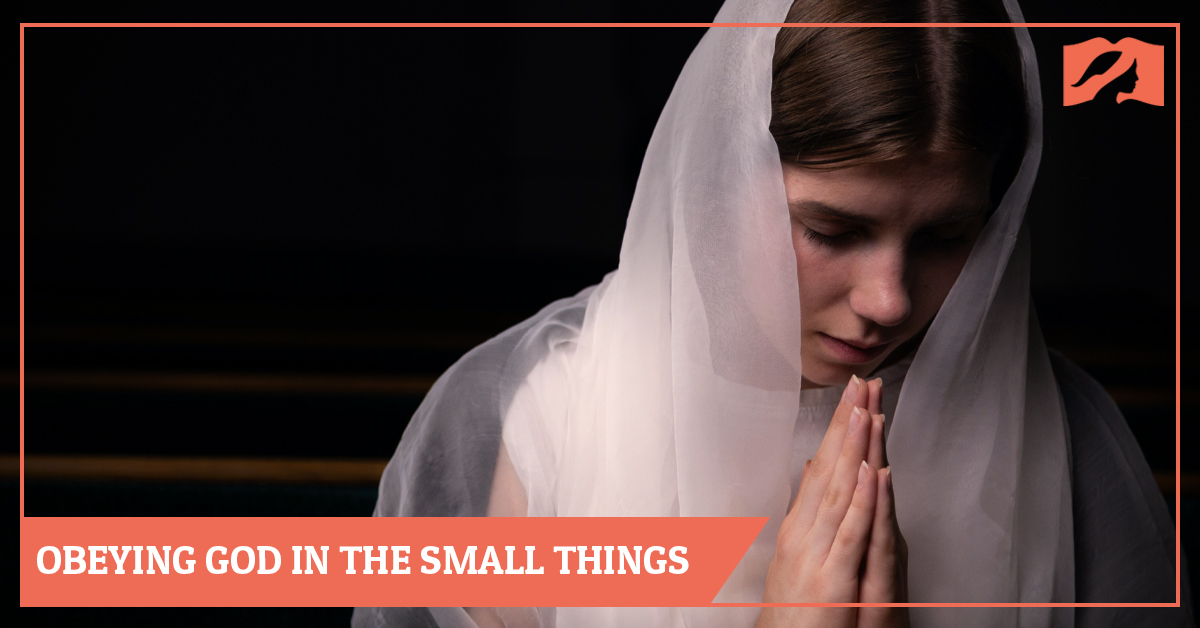 Obeying God in the Small Things