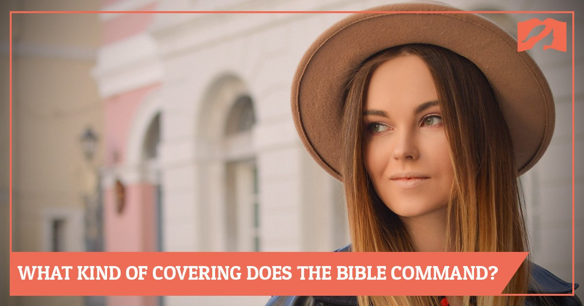 What Kind of Head Covering Does the Bible Command?