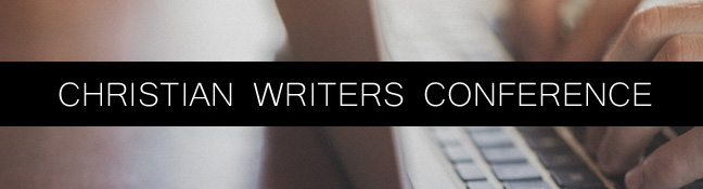 Thoughts from a Christian Writers Conference