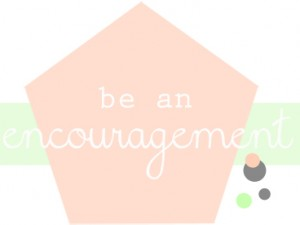 Be An Encouragement: Share your Testimony
