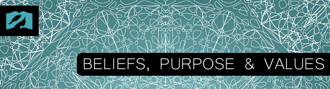 Beliefs, Purpose & Core Values