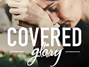 NEW E-BOOK: Covered Glory (Condensed)