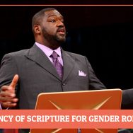 The Sufficiency of Scripture for Manhood and Womanhood