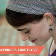 Why Head Covering Is About Love