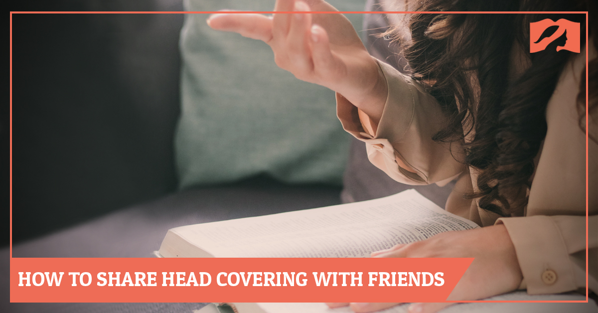 How to Share Head Covering with Friends